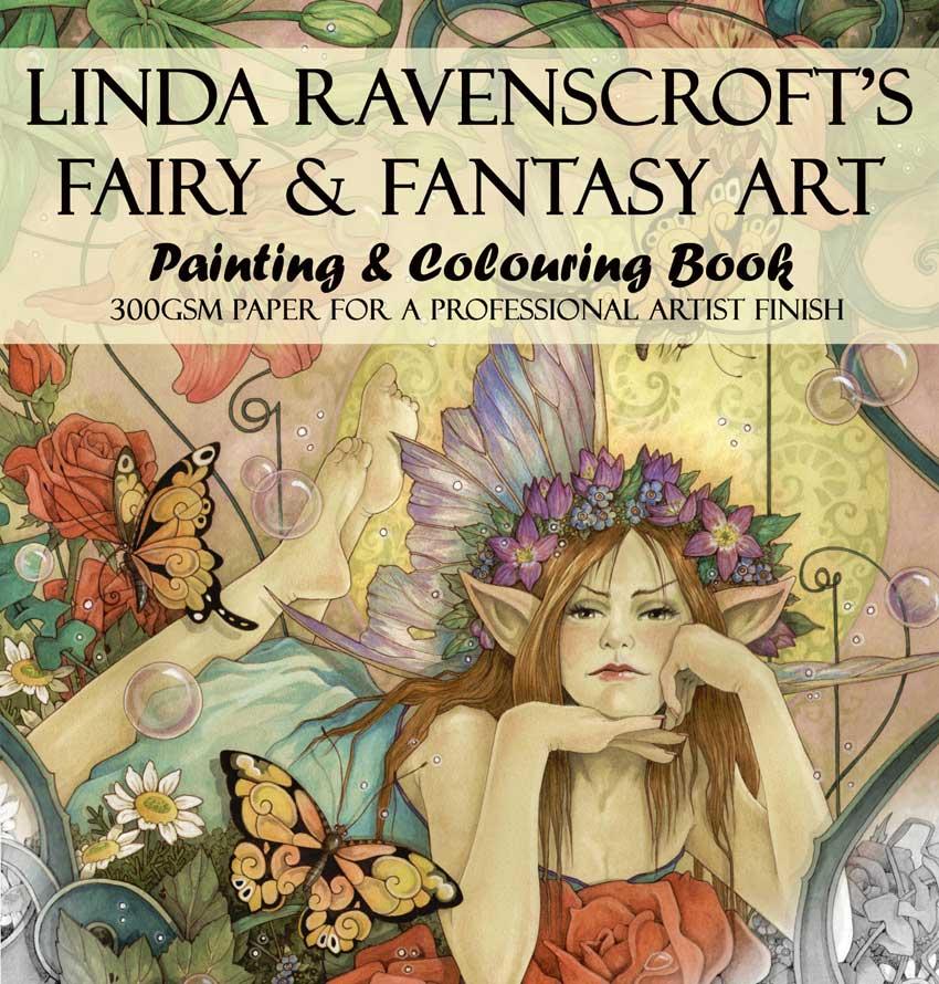 BOOK 1 - LINDA RAVENSCROFT\'S FAIRY & FANTASY ART COLOURING BOOK